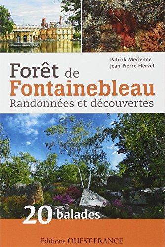 Forêt de Fontainebleau Randonnées et découvertes par Patrick Mérienne