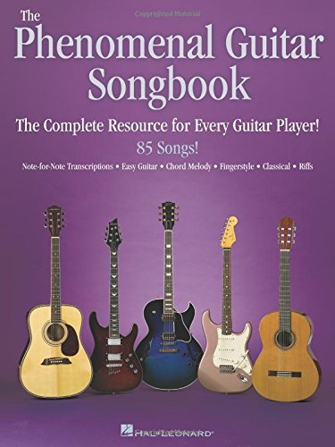 The Phenomenal Guitar Songbook: The Complete Resource for Every Guitar Player by Hal Leonard Corp. (2006-02-01)
