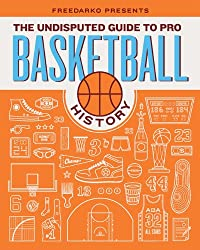 Freedarko Presents the Undisputed Guide to Pro Basketball History