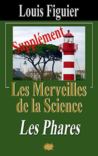Les Merveilles de la science/Phares - Supplément par Louis Figuier