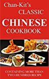CHAN-KIT'S CLASSIC CHINESE COOKBOOK: OVER 200 CHINESE RECIPE (English Edition)