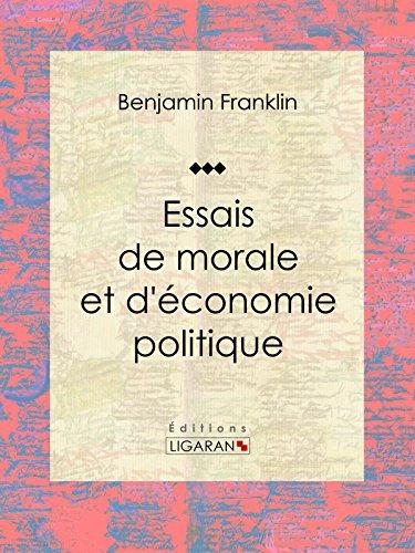 Essais de morale et d'économie politique par Benjamin Franklin