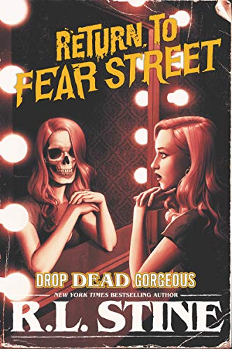 Drop Dead Gorgeous (Return to Fear Street) por R. L. Stine