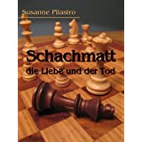 Schachmatt, die Liebe und der Tod (Liebe und Tod 1)