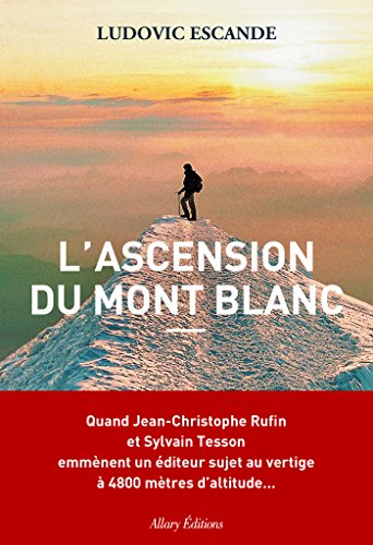 L'Ascension du mont Blanc (French Edition)