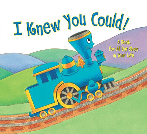 I Knew You Could!: A Book for All the Stops in Your Life (Little Engine That Could) por Craig Dorfman