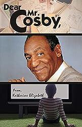 Dear Mr. Cosby, (English Edition)