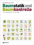 Handbuch der Baumstatik und Baumkontrolle - Lothar Wessolly, Martin Erb