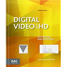 Digital Video and HD (The Morgan Kaufmann Series in Computer Graphics)