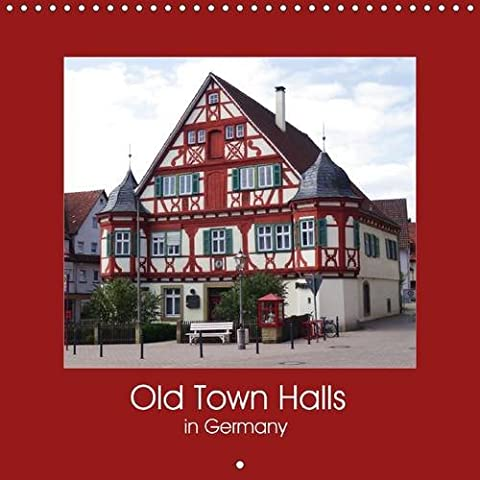 Old Town Halls in Germany 2017: Discover the Beauty of Old Town Halls