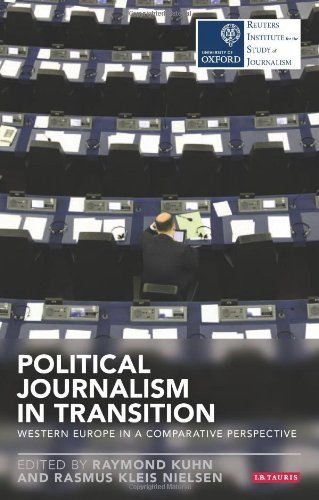 Political Journalism in Transition: Western Europe in a Comparative Perspective (Reuters Challenges) (Reuters Institute for the Study of Journalism) by Raymond Kuhn (30-Nov-2013) Paperback