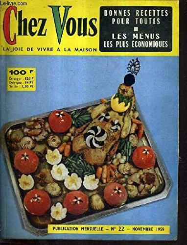 CHEZ VOUS LA JOIE DE VIVRE A LA MAISON - N°22 NOVEMBRE 1959 - BONNES RECETTES POUR TOUTES LES MENUS LES PLUS ECONOMIQUES - Alouette sans tête à la provençale - biftecks aux oignons - biscuit aux pores - bitokes à la russe - blanquette de veau etc.