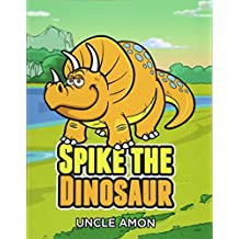 Spike the Dinosaur: Short Stories for Kids, Games, Jokes, and More! (Fun Time Series for Beginning Readers)