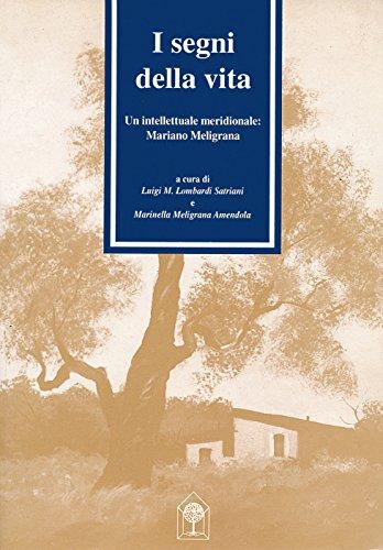 I segni della vita. Un intellettuale meridionale: Mariano Meligrana
