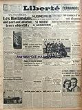 LIBERTE du 23/07/1947 - EN INDONESIE - LES HOLLANDAIS ONT PARTOUT ATTEINT LEURS OBJECTIFS - 10 JEUNES FILLES SE NOIENTA ARCACHON - COSTES SOUTIENT AVOIR LIVRE DES AGENTS ALLEMANDS - 700 TONNES D'OR ONT DISPARU - RAMADIER - LA SITUATION EN GRECE - LES PROBLEMES D'AFRIQUE DU NORD - LE DE GRASSE A NEW YORK - EN HONGRIE - LES POLICES FRANCAISE ET SUISSE A LA POURSUITE DES ASSASSINS DU FOOTBALLER SUISSE TAVARETTI - FERNANDEL