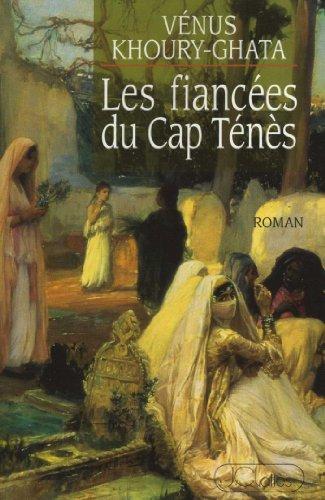 Lire en ligne Les fiancées du Cap Ténés (Romans historiques) pdf, epub