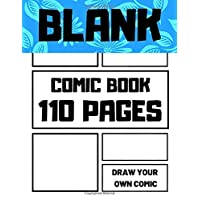 Blank Comic Book Draw Your Own Comics: Make Your Own Cartoon Story in Comic Strip Variety of Templates (Comic Sketchbook For Kids)