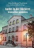 Nachts in der Bücherei: Wendesteiner Geschichten
