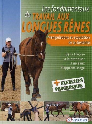 Fondamentaux du Travail aux Longues Renes (les) - Manipulations et acquisition de la dextrit de Laurence Grard Guenard (8 novembre 2010) Broch