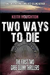 Two Ways To Die (Gabe Quinn Thriller Series Books 1 & 2) (English Edition)