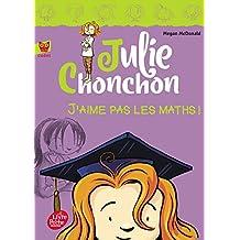 Julie Chonchon - Tome 2 - J'aime pas les maths !