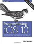 Programming iOS 10: Dive Deep ...