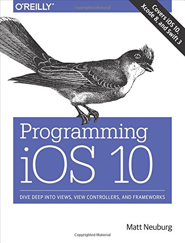 Programming iOS 10: Dive Deep into Views, View Controllers, and Frameworks por Matt Neuberg