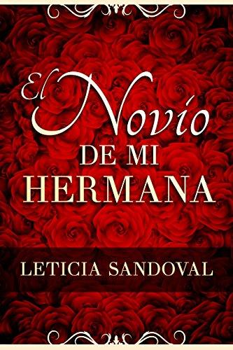 El Novio De Mi Hermana: (Romance Contemporáneo) (Leticia Sandoval nº 1) (Spanish Edition)