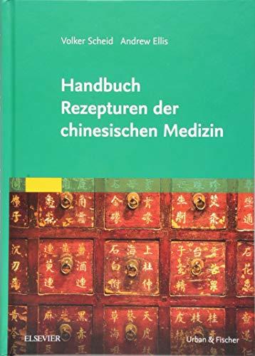 Handbuch Rezepturen der chinesischen Medizin
