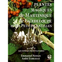 Plantes magiques de la Martinique Guadeloupe et des Petites Antilles
