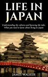 Life in Japan: Understanding the cultures and knowing the rules: What you need to know about living in Japan