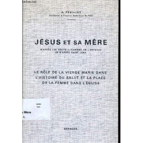Jesus et sa mere d'après les récits lucaniens de l'enfance et d'après saint jean. - le rôle de la vierge marie dans l'histoire du salut et la place de la femme dans l'église