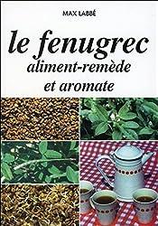 Le fenugrec aliment-remède et aromate