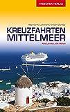 Reiseführer Kreuzfahrten Mittelmeer: Alle Länder, alle Häfen (Trescher-Reihe Reisen) - Werner K. Lahmann