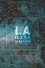 La Ilaha Ilallah Lined Notebook: Journal with 120 Pages & Cream Quality Lined Paper – Perfect as a Gift item! Paperback