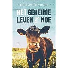 Het geheime leven van de koe: Met een voorwoord van Alan Bennett