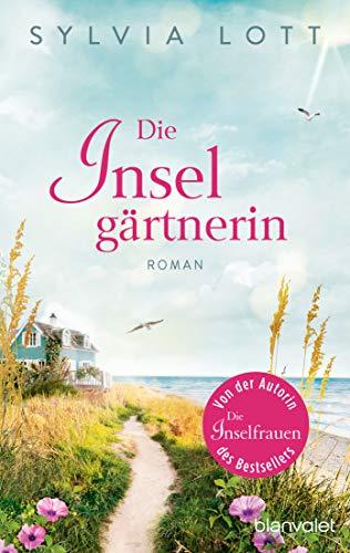 Die Inselgärtnerin: Roman