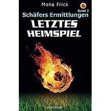 Letztes Heimspiel (Schäfers Ermittlungen, Band 2)