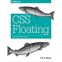 CSS Floating: Floats and Float Shapes by Eric A. Meyer (2016-02-04)