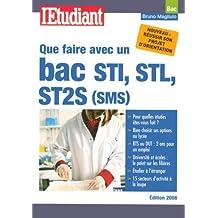 Que faire avec un bac STI, STL, ST2S (SMS) by Bruno Magliulo (2008-02-14)