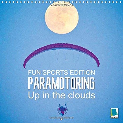 Paramotoring - Up in the Clouds 2017: Motor Paragliding: Floating Through the Skies (Calvendo Sports) por Calvendo