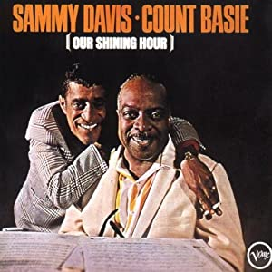 Sammy Davis & Count Basie -  Our Shining Hour