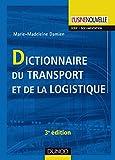 Dictionnaire du transport et de la logistique - 3ème édition (Gestion industrielle)