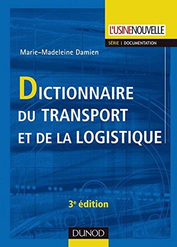 Dictionnaire du transport et de la logistique - 3ème édition (Gestion industrielle) (French Edition)