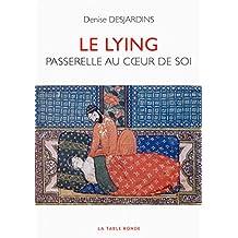 Le lying: Passerelle au cœur de soi