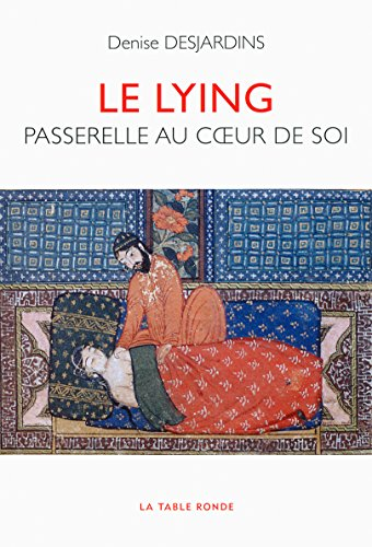 Le lying: Passerelle au cœur de soi par Denise Desjardins
