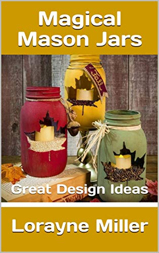 (Magical Mason Jars : Great Design Ideas (English Edition))