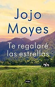 Te regalaré las estrellas par Jojo Moyes