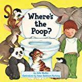 ({WHERE'S THE POOP}) [{ By (author) Julie Markes, Illustrated by Susan Kathleen Hartung }] on [April, 2004]