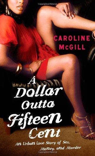 A Dollar Outta Fifteen Cent by McGill, Caroline (2013) Mass Market Paperback